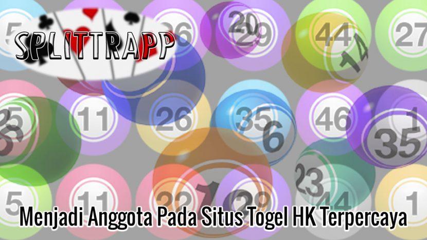 Togel HK - Menjadi Anggota Pada Situs Togel Hk Terpercaya - Splittrapp