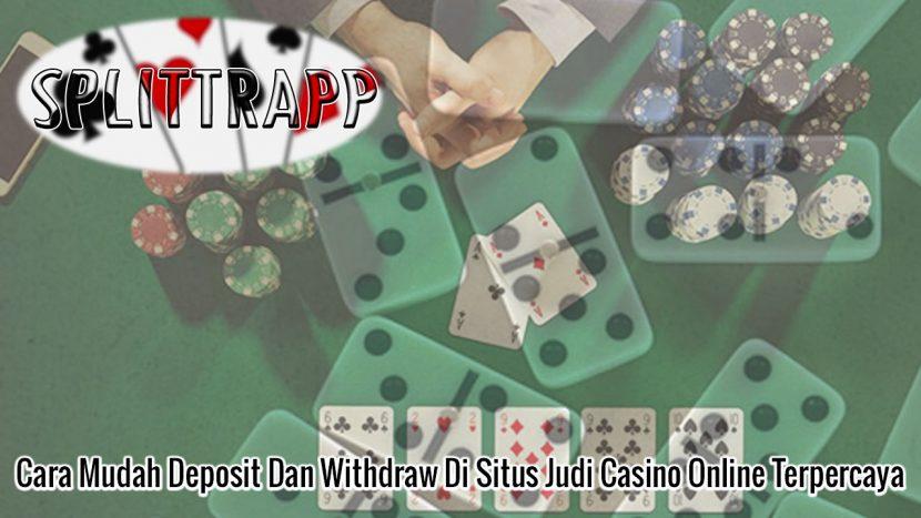 Casino Online Terpercaya Cara Mudah Deposit Dan Withdraw - Splittrapp