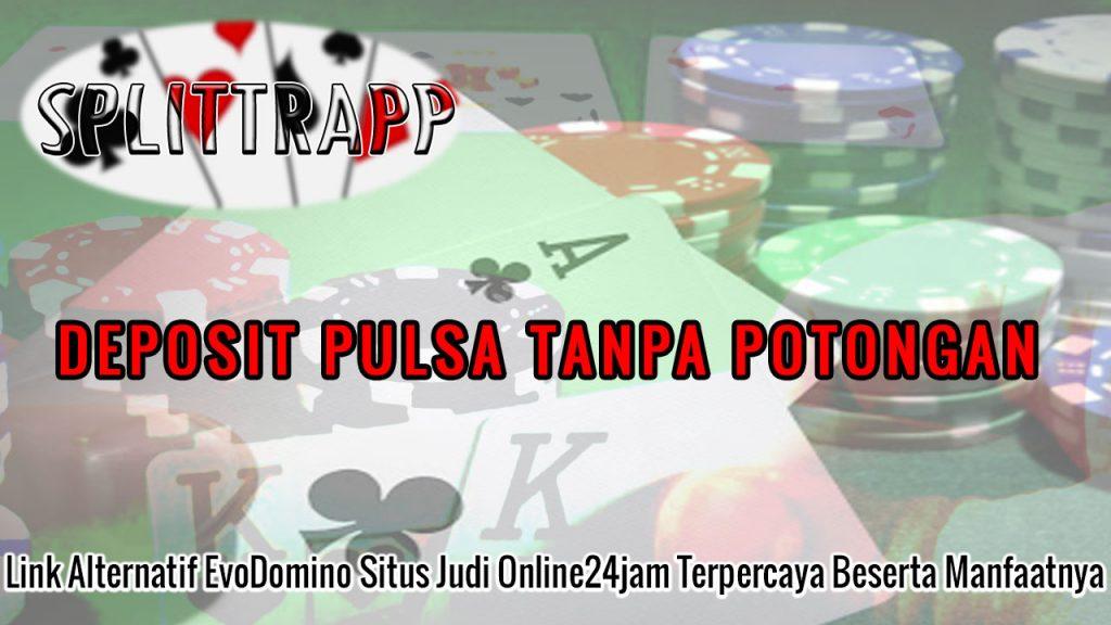 EvoDomino Situs Judi Online24jam Terpercaya - Splittrapp